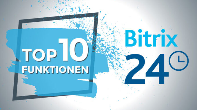 Die 10 Besten Bitrix24 Funktionen